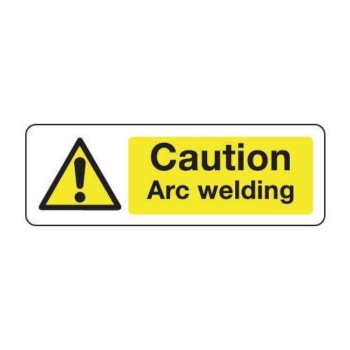 Sign Caution Arc Welding 600x200 Aluminium