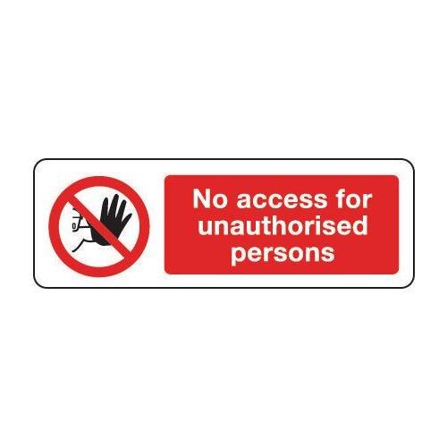 Sign No Access For Unauthor 600x200 Rigid Plastic