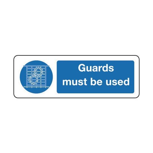 Sign Guards Must Be Used 400x600 Rigid Plastic