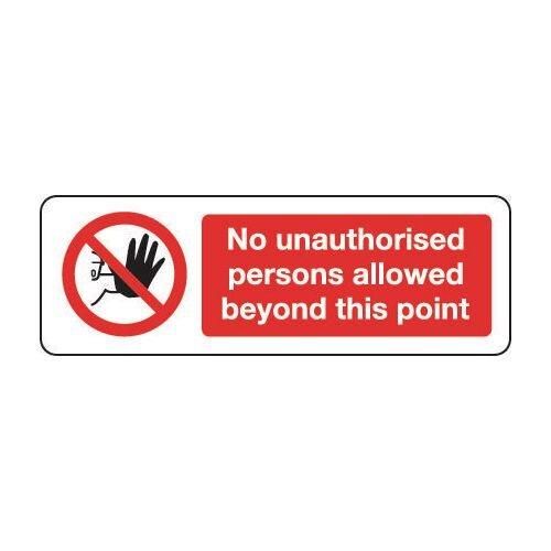 Sign No Unauthorised Persons 600X200 Rigid Plastic No Unauthorised Persons Allowed Beyond This Point