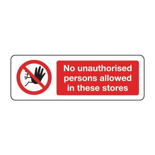 Sign No Unauthorised Persons 600X200 Rigid Plastic No Unauthorised Persons Allowed In These Stores