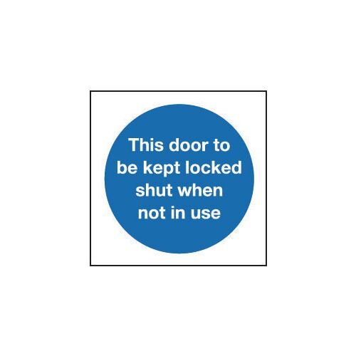 Sign This Door To Be Kept Locked Shut 80x80 Vinyl