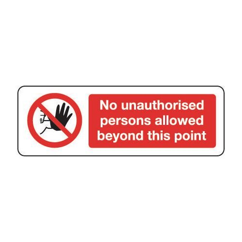 Sign No Unauthorised Persons 600X200 Vinyl No Unauthorised Persons Allowed Beyond This Point