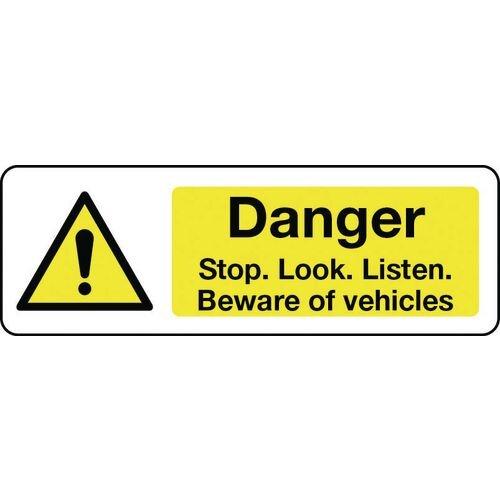 Sign Danger Stop Look Listen 300X100 Polycarbonate Beware Of Vehicles