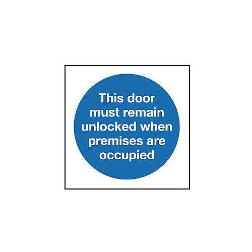 Rigid PVC Plastic The Door Must Remain Unlocked When Premises Are Occupied Sign