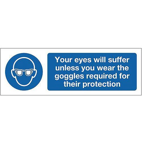 Rigid PVC Plastic Personal Protection Sign Your Eyes Will Suffer Unless You Wear The Goggles Required For Their Protection