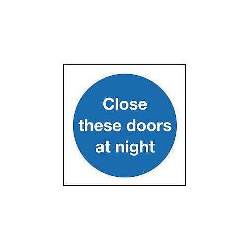 Self Adhesive Vinyl Close These Doors At Night Sign