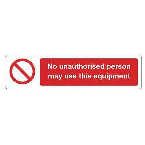 Rigid Plastic Mini Prohibition Sign No Unauthorised Person May Use This Equipment